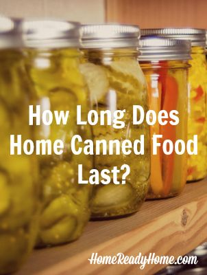 How Long Does Home Canned Food Last?