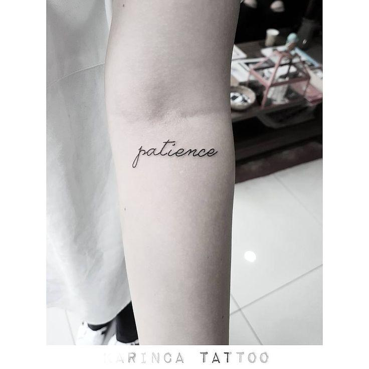 ''patience'' http://instagram.com/bahadircemtattoo #patience #tattoo #armtattoo #smalltattoo #scripttattoo #minimaltattoo #dövme