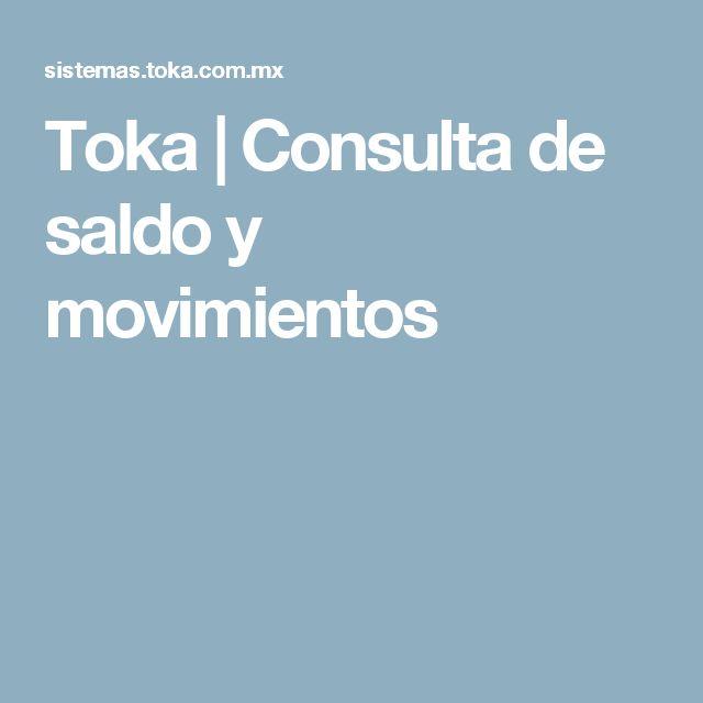 Toka | Consulta de saldo y movimientos