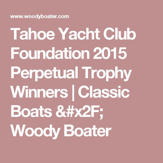 Tahoe Yacht Club Foundation 2015 Perpetual Trophy Winners | Classic Boats / Woody Boater