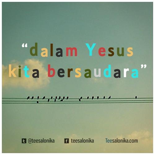 """""""dalam #Yesus kita bersaudara"""""""