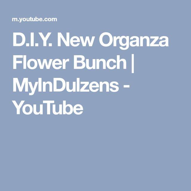 D.I.Y. New Organza Flower Bunch | MyInDulzens - YouTube