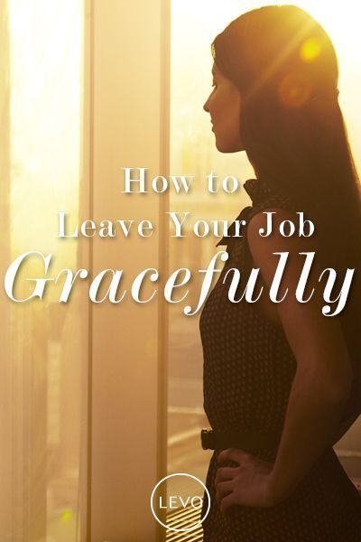 Chart your exit strategy. How to make your job exit while staying on good terms with your boss and coworkers. @levoleague www.levo.com