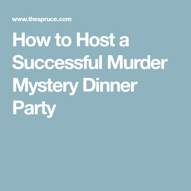 How to Host a Successful Murder Mystery Dinner Party