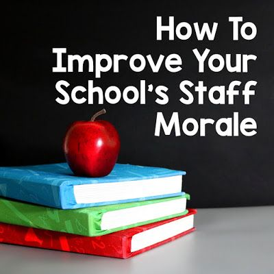 How To Improve Your School's Staff Morale