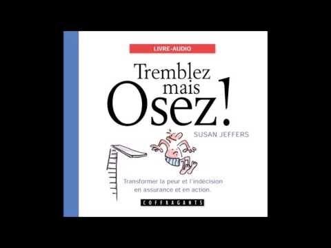 Susan Jeffers - Tremblez mais Osez - [Livre Audio] - YouTube