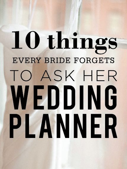 10 things to ask the wedding planner... good stuff here!