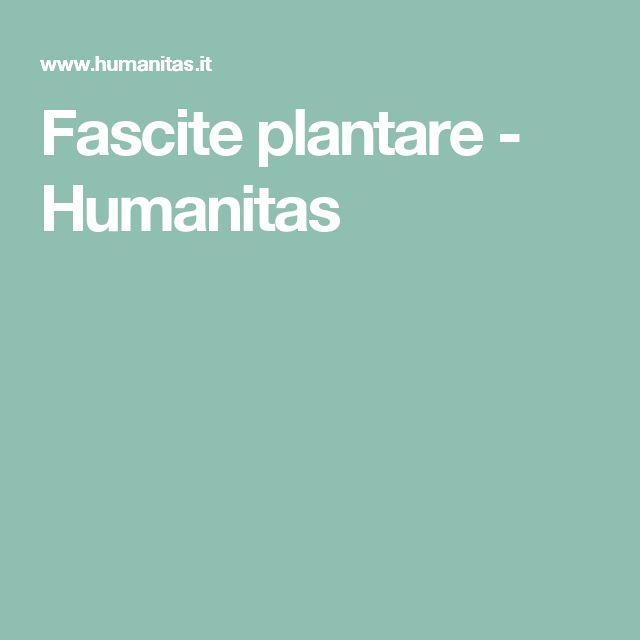 Fascite plantare -         Humanitas