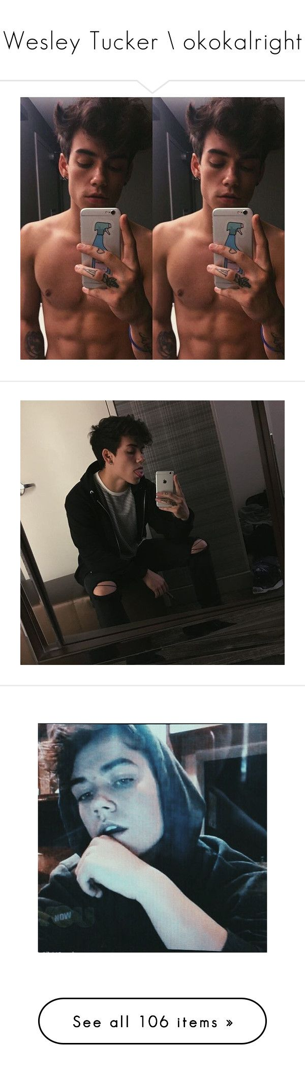 """""""Wesley Tucker \\ okokalright"""" by cute-but-trash ❤ liked on Polyvore featuring love, faces and wes tucker"""