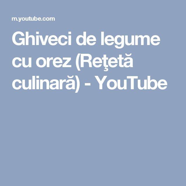 Ghiveci de legume cu orez (Reţetă culinară) - YouTube