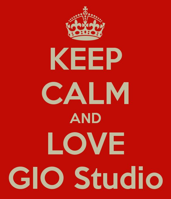 KEEP CALM AND LOVE GIO Studio