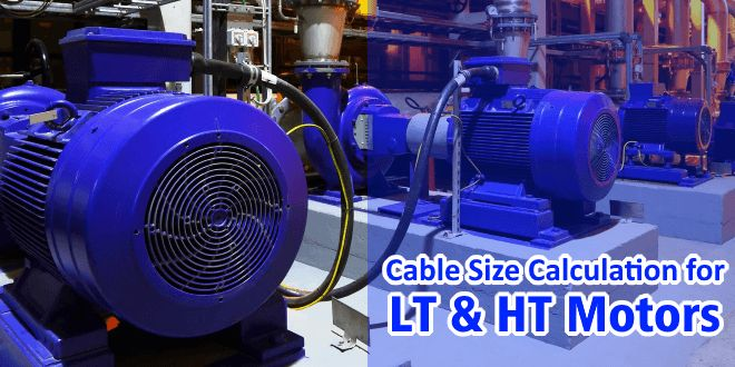 How to calculate the Cable size for LT & HT Motors? Selecting the right cable size for the motor
