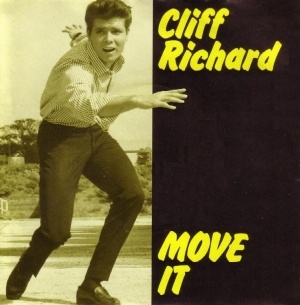 29 August 1958 – Release of Cliff Richard's debut single Move It, which reaches No. 2 in the charts. It is credited with being one of the first authentic rock and roll songs produced outside the United States.[