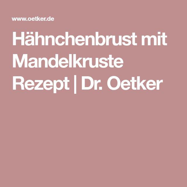 Hähnchenbrust mit Mandelkruste Rezept | Dr. Oetker