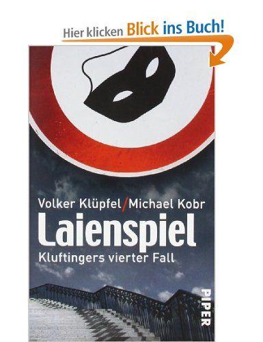 Laienspiel: Kluftingers vierter Fall: Amazon.de: Volker Klüpfel, Michael Kobr: Bücher