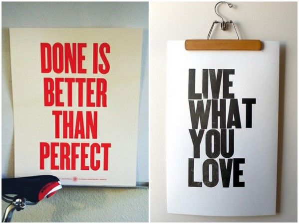 "As a perfectionist, I need to remember the part about ""Done is better than perfect."""