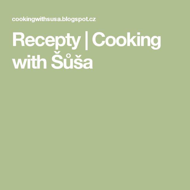 Recepty   Cooking with Šůša
