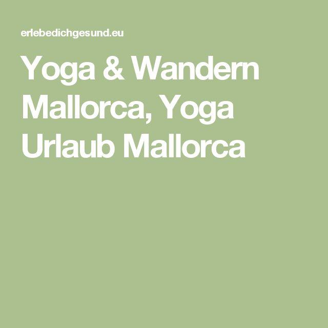 Yoga & Wandern Mallorca, Yoga Urlaub Mallorca