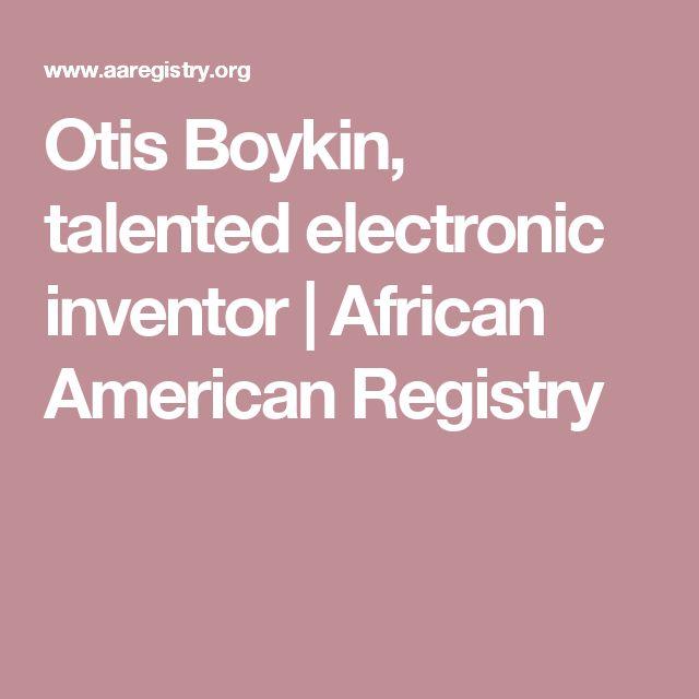 Otis Boykin, talented electronic inventor   African American Registry
