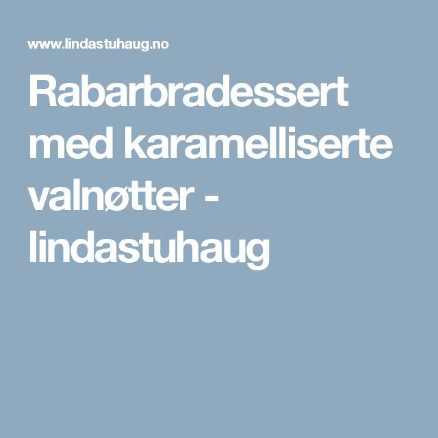 Rabarbradessert med karamelliserte valnøtter - lindastuhaug