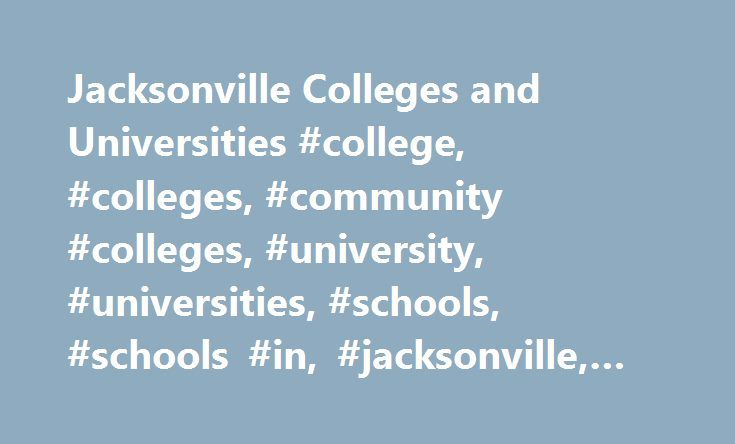 Jacksonville Colleges and Universities #college, #colleges, #community #colleges, #university, #universities, #schools, #schools #in, #jacksonville, #florida, #u101 http://tulsa.remmont.com/jacksonville-colleges-and-universities-college-colleges-community-colleges-university-universities-schools-schools-in-jacksonville-florida-u101/  # Universities and Colleges in Jacksonville Jacksonville, Florida is the largest city, by area, in the continental United States, and 14th largest in…