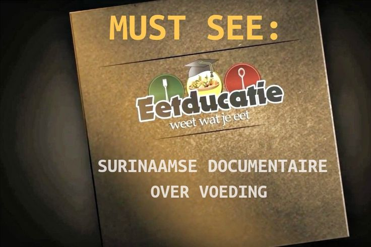 MUST SEE: de Surinaamse documentaire Eetducatie