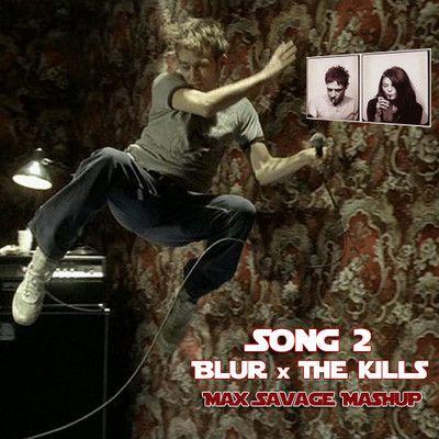 Max Savage - Song 2 (Blur x The Kills)