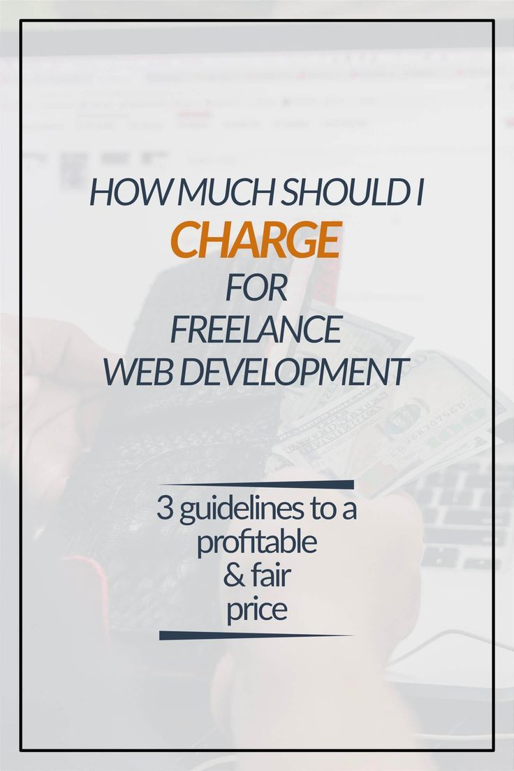 How Much Should I Charge For Freelance Web Development In 2020 Freelance Web Design Web Development Design Web Design Websites