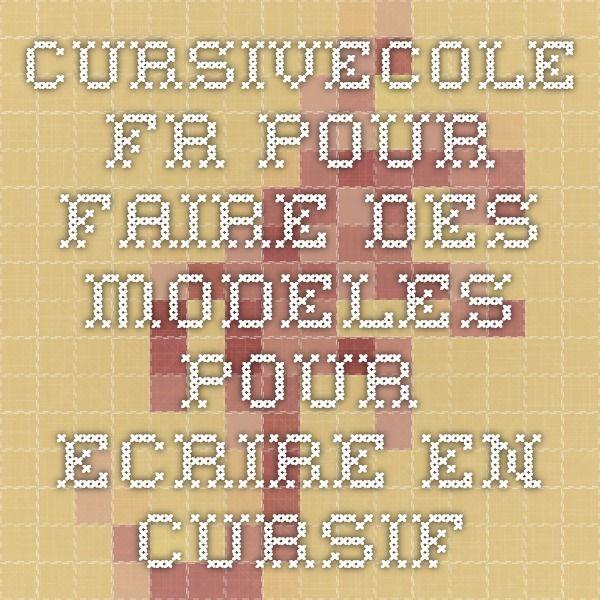 cursivecole.fr - pour faire des modeles pour ecrire en cursif