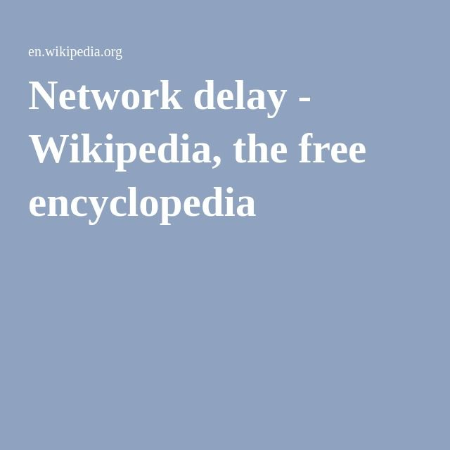 Network delay - Wikipedia, the free encyclopedia