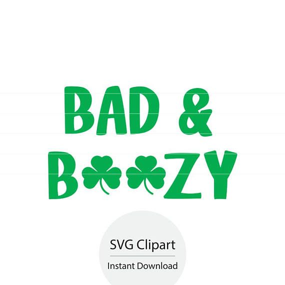 St Patrick's Day SVG, Bad & Boozy SVG, Instant Download, St Patrick's Day Clipart, Beer Clipart SVG