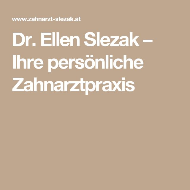 Dr. Ellen Slezak – Ihre persönliche Zahnarztpraxis