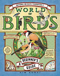 National Wildlife Federation's World of Birds: A Beginner's Guide
