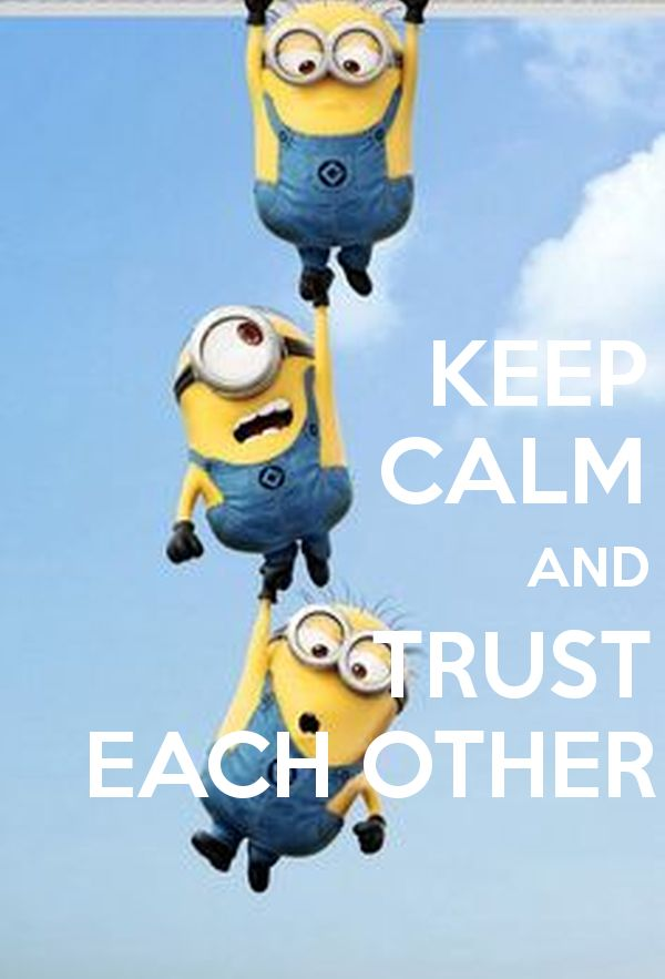 KEEP               CALM                                  AND               TRUST    EACH OTHER