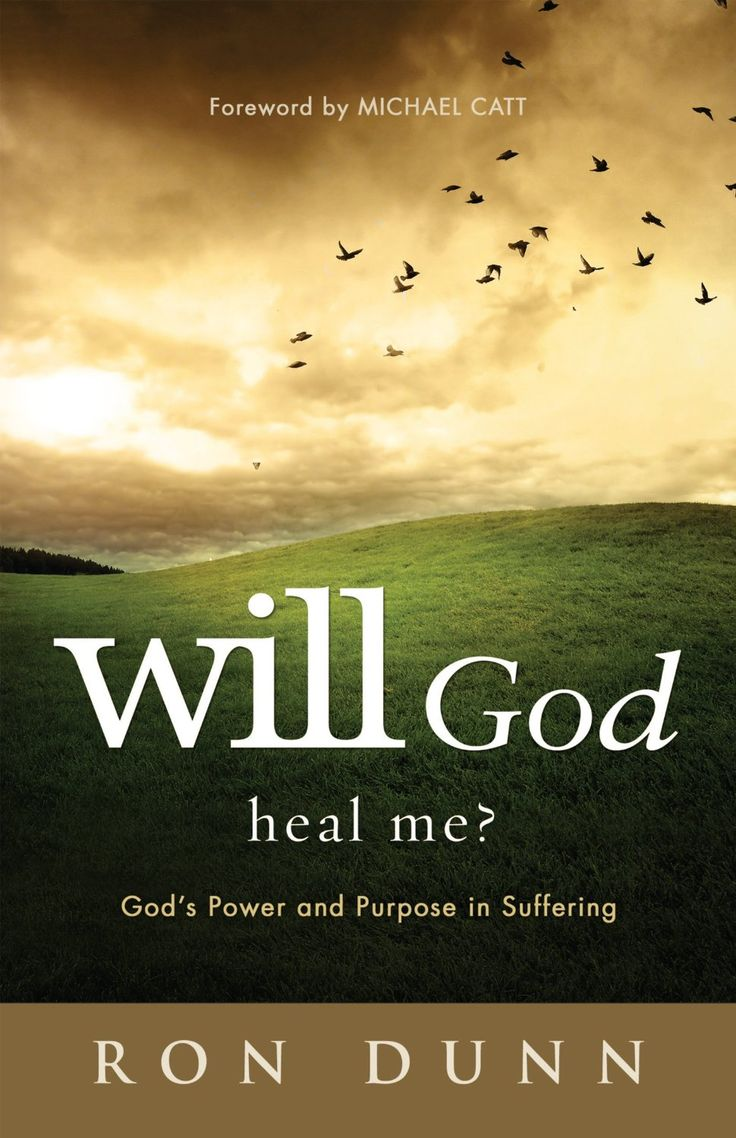 Will God Heal Me? by Ron Dunn. In Will God Heal Me? the late pastor and author Ron Dunn waded through the misconceptions about human suffering to illuminate the unequivocal love, sovereignty, and goodness of God.