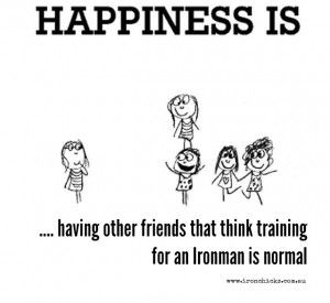 They are few and far between but they are true friends. :)  10 Honest truths about Ironman | IronChicks