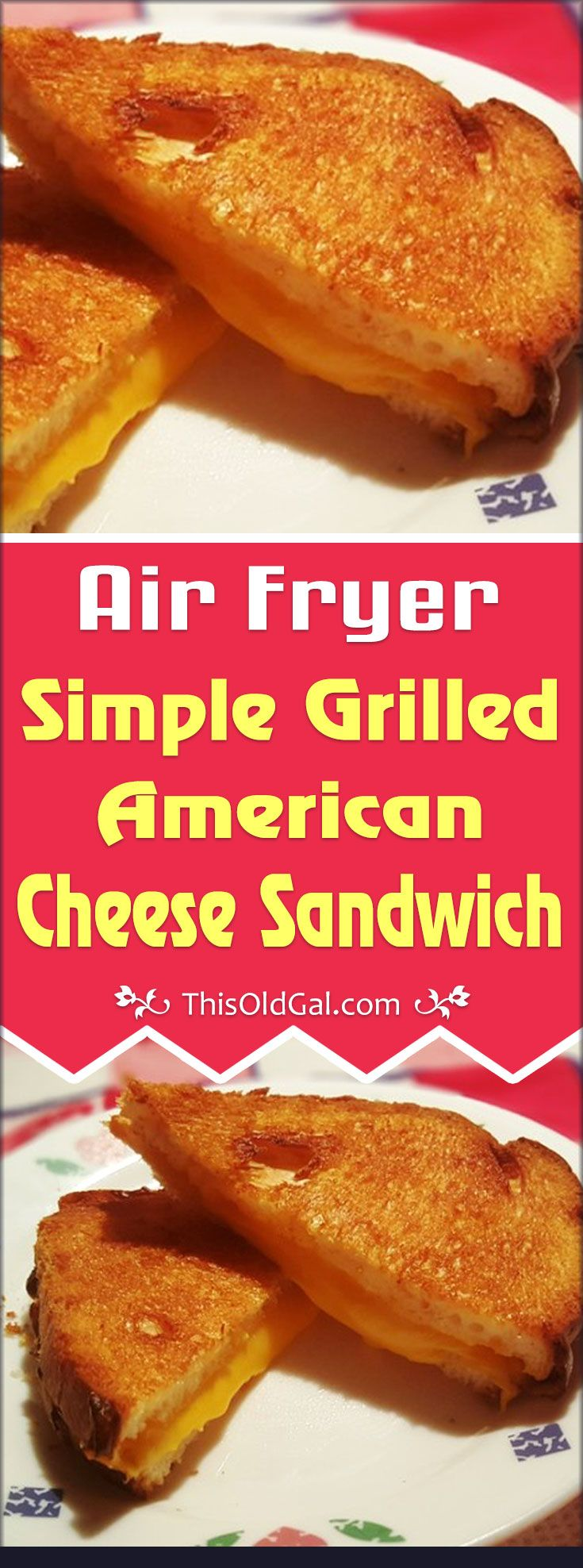 This Air Fryer Simple Grilled American Cheese Sandwich is ready in only a few minutes and has 50% less fat calories than using a Skillet! via This Old Gal