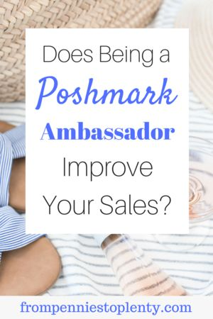 The Benefits of Being a Poshmark Ambassador – FP2P – Thrift Shopping & Reselling on Poshmark & eBay