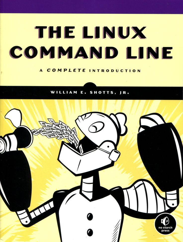 The Linux command line : a complete introduction / byWilliam E. Shotts, Jr. Ver localización en la Biblioteca de la ULL: http://absysnet.bbtk.ull.es/cgi-bin/abnetopac?TITN=564247