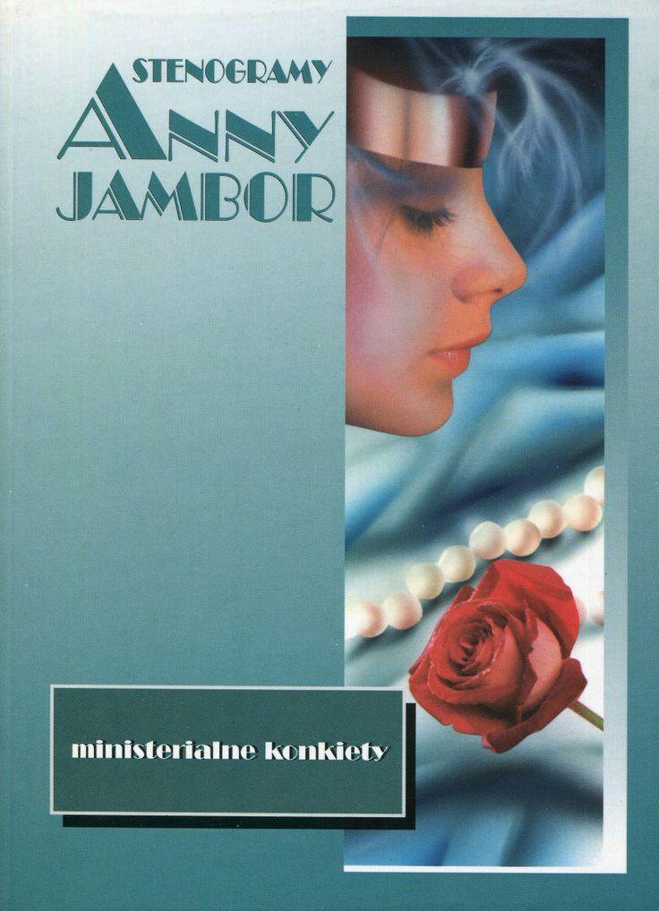 """""""Stenogramy Anny Jambor. Ministerialne konkiety"""" Cover by Iwona Walaszek Published by Wydawnictwo Iskry 1998"""