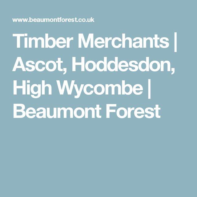 Timber Merchants | Ascot, Hoddesdon, High Wycombe | Beaumont Forest