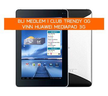 MyTrendyPhone belønner alle Club Trendy-medlemmer - vinn Huawei MediaPad 3G. Konkurransen avsluttes den 1. september. Les mer....