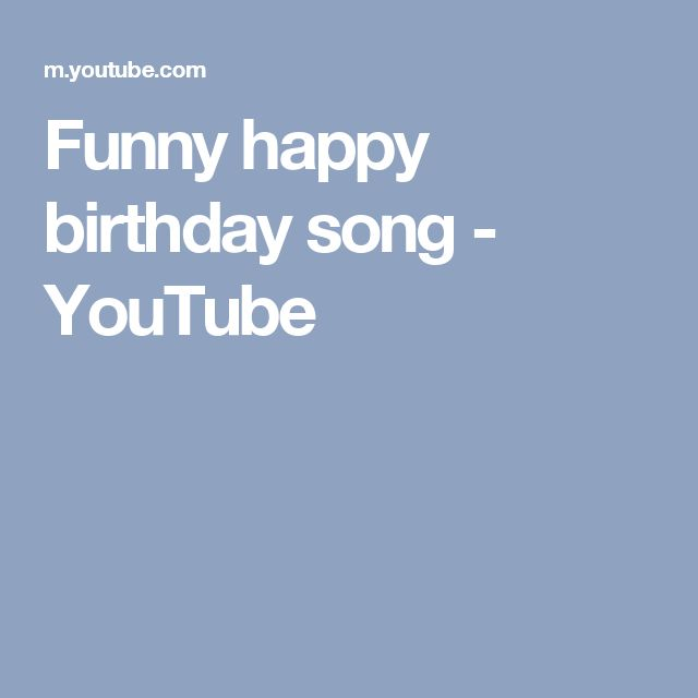 Best 25+ Funny Happy Birthday Song Ideas On Pinterest