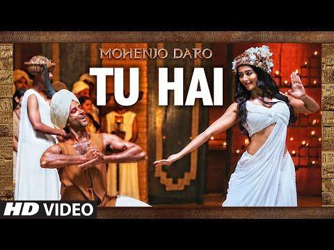 """TU HAI"" Video Song | MOHENJO DARO | A.R. RAHMAN,SANAH MOIDUTTY | Hrithik Roshan & Pooja Hegde - YouTube"