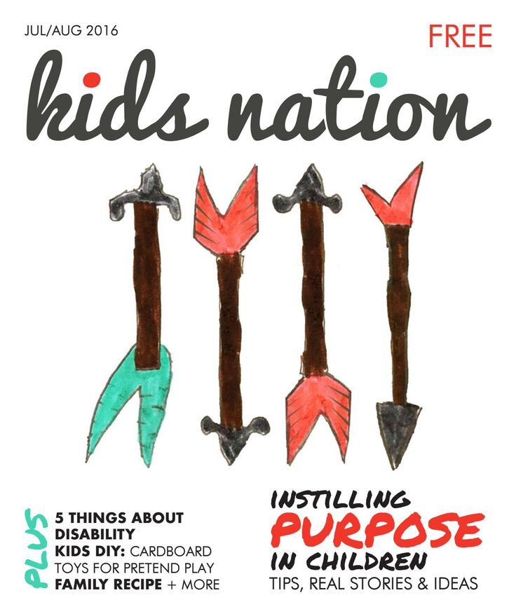 Kids Nation Magazine - Edition 12 July/August 2016  Edition 12: Instilling purpose in children World's first free digital magazine, dedicated to empowering kids around the world, with global contributors