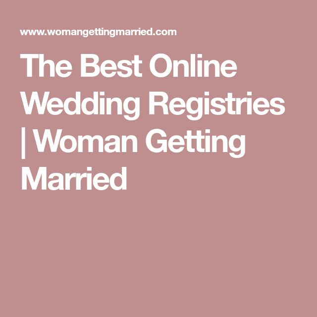 The Best Online Wedding Registries | Woman Getting Married