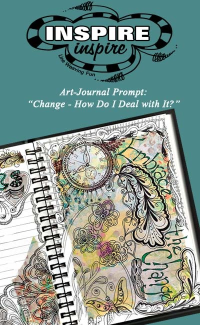 Zentangled Art-Journal Prompt:  Change- How Do I Deal with It?