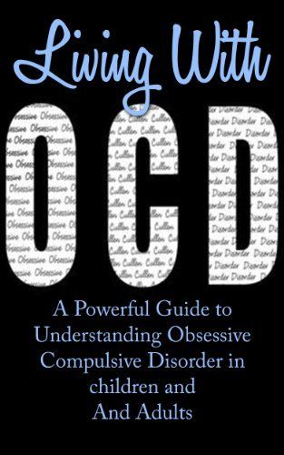 Living With OCD: A Powerful Guide To Understanding Obsessive Compulsive Disorder In Children And Adults (OCD Treatment, Obsessive Compulsive Personality ... Cycling Disorder, OCD Self Help, OCD Books), http://www.amazon.com/dp/B00K3E3E06/ref=cm_sw_r_pi_awdm_CQ2Ptb1AE5DCG