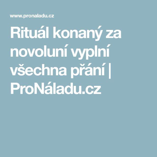 Rituál konaný za novoluní vyplní všechna přání | ProNáladu.cz