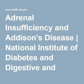 Adrenal Insufficiency and Addison's Disease | National Institute of Diabetes and Digestive and Kidney Diseases (NIDDK)